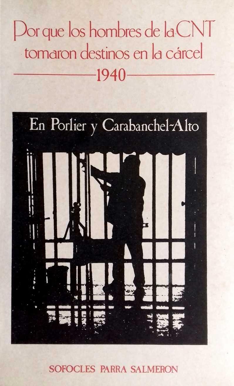 Por qué los hombres de la CNT tomaron destinos en la carcel en el 1940. En Porlier y Carabanchel-Alto (1983)
