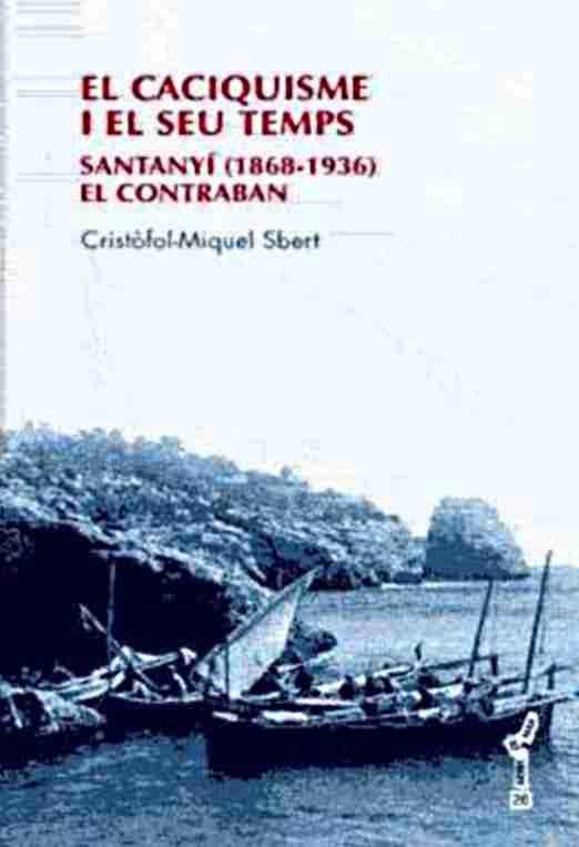 """""""El caciquisme i el seu temps. Santanyí (1868-1936). El contraban"""""""
