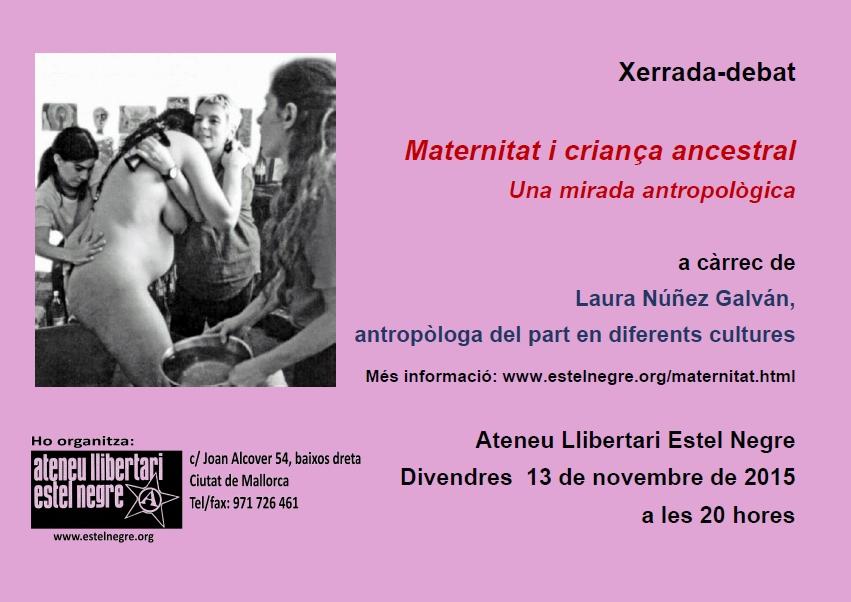 Xerrada-debat «Maternitat i criança ancestral. Una mirada antropològica», a càrrec de Laura Núñez Galván (13-11-15)